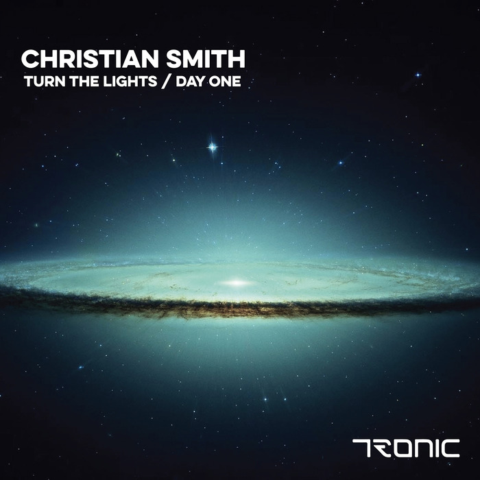 Christian Smith – Turn The Lights / Day One